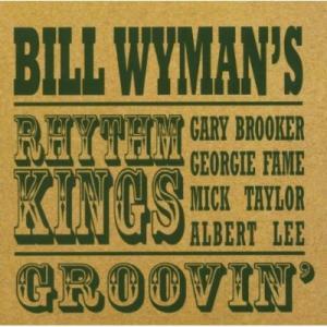 Bill Wymans Rhythm Kings – Goovin'