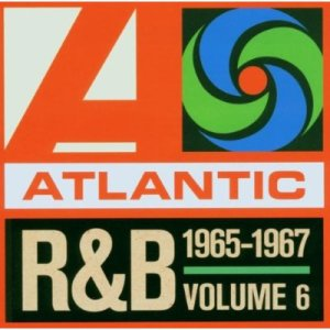 Atlantic R&B Volume 6: 1965-1967