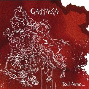 Gattaka – Tout Arrive…
