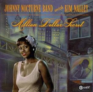 Johnny Nocturne Band with Kim Nalley – Million Dollar Secret