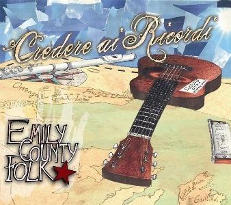 Emily County Folk – Credere Ai Ricordi