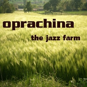 OPRACHINA – The Jazz Farm