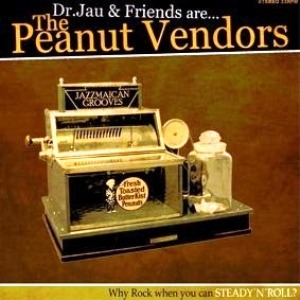 DrJau & The Peanut Vendors – Why Rock when you can STEADY'N'ROLL?