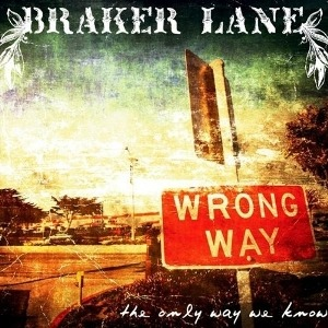 Braker Lane – The Only Way We Know