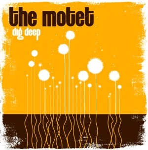 The Motet – Dig Deep