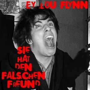 Ey Lou Flynn – Sie hat den falschen Freund