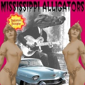 Mississippi Alligators – Babylon Boogie