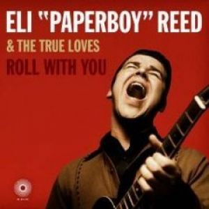 "Eli ""Paperboy"" Reed – Roll With You (2008)"