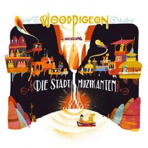 Woodpigeon – Die Stadt Muzikanten