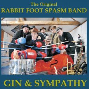 The Original Rabbit Foot Spasm Band – Gin & Sympathy