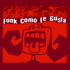 Funk Como Le Gusta – Funk meets Samba