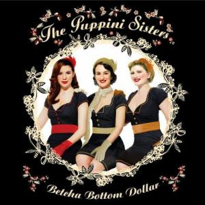 The Puppini Sisters – Betcha Bottom Dollar
