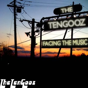 The TenGooz – Facing The Music
