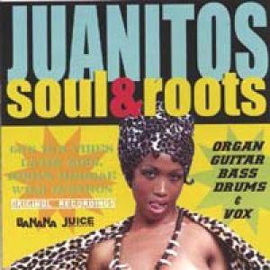 Juanitos – Soul & Roots Vol. 1