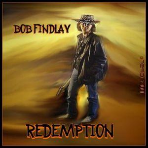 Bob Findlay – Redemption
