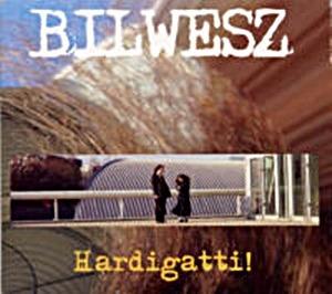 Bilwesz – Hardigatti!