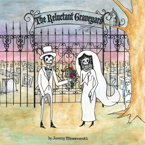 Jeremy Messersmith – The Reluctant Graveyard