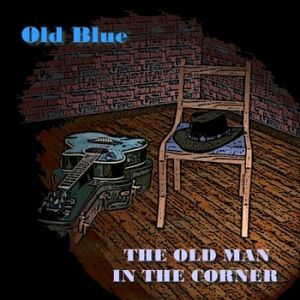 Old Blue – The Old Man In The Corner