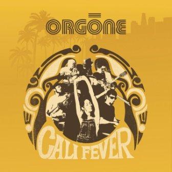 Orgone – Cali Fever