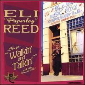 "Eli ""Paperboy"" Reed – Sings ""Walkin' and Talkin' (For My Baby)"" and Other Smash Hits!"