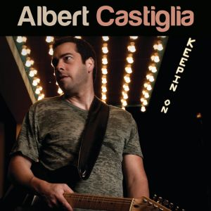 Albert Castiglia – Keepin' On
