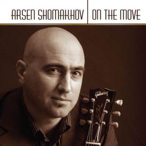 Arsen Shomakhov – On The Move