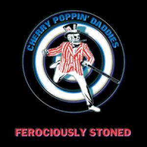 Cherry Poppin' Daddies – Ferociously Stoned
