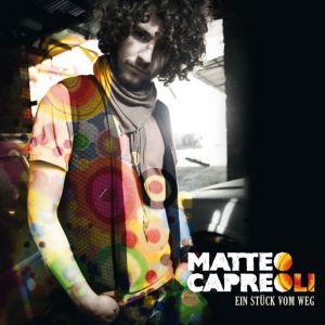 Matteo Capreoli – Ein Stück vom Weg