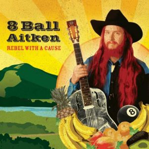 8 Ball Aitken – Rebel With A Cause