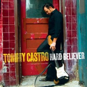 Tommy Castro – Hard Believer