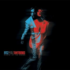 Fitz & The Tantrums – Pickin' Up The Pieces