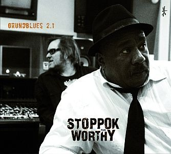 Stoppok plus Worthy – Grundblues 2.1