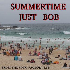 Just Bob – Summertime