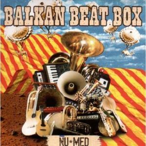 Balkan Beat Box – Nu Med