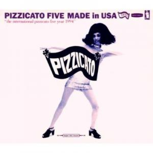 Pizzicato Five – Made In USA