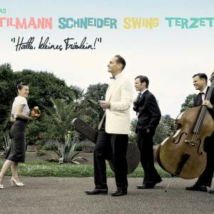 Tilmann Schneider Swing Terzett – Hallo, kleines Fräulein!