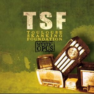 Toulouse Skanking Foundation – Mystic Opus
