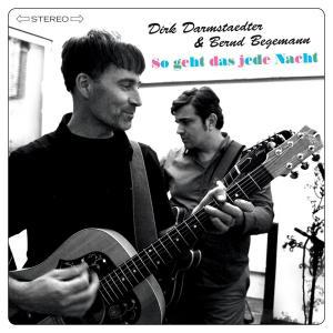Dirk Darmstaeder & Bernd Begemann – So geht das jede Nacht