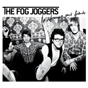 The Fog Joggers – To Strangers And Friends (EP)