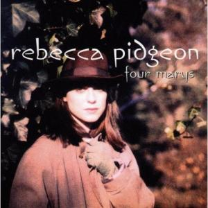Rebecca Pidgeon – Four Marys