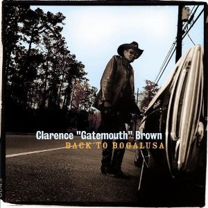 "Clarence ""Gatemouth"" Brown – Back to Bogalusa"