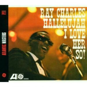 Ray Charles – Hallelujah I Love Her So!
