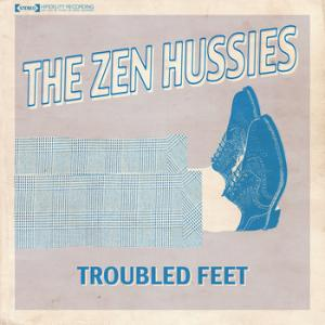 The Zen Hussies – Troubled Feet (Update)