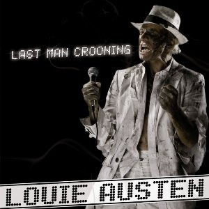 Louie Austen – Last Man Crooning/Electrotaining You! (LA Music)
