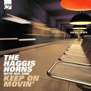 The Haggis Horns – Keep Movin' On
