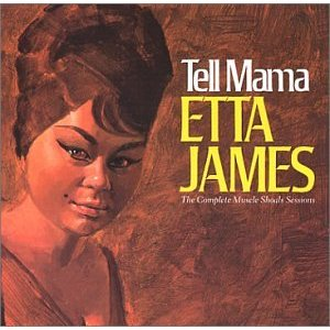 Etta James – Tell Mama: The Complete Muscle Shoals Sessions
