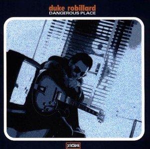 Duke Robillard – Dangerous Place