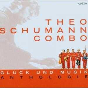 Theo Schumann Combo – Glück und Musik (Anthologie)