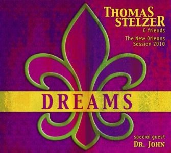 Thomas Stelzer & Friends – Dreams: The New Orleans Session 2010