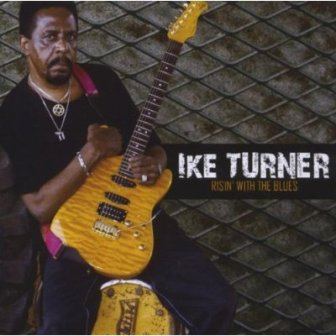 Ike Turner – Risin' With The Blues